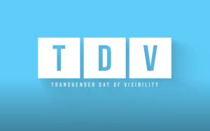 TDoV: Transgender Day of Visibility – Tag der Trans-Sichtbarkeit